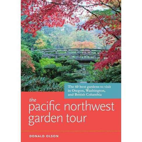 The Pacific Northwest Garden Tour - by  Donald Olson (Paperback) - image 1 of 1