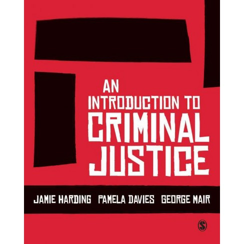 Criminal Justice: An Introduction