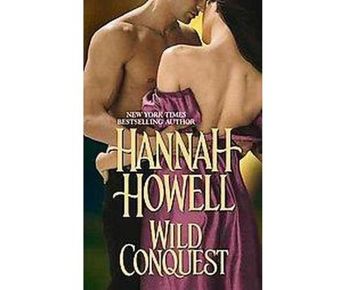 Wild Conquest (Original) (Paperback) by Hannah Howell - image 1 of 1