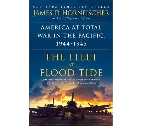 Fleet at Flood Tide : America at Total War in the Pacific, 1944-1945 (Reprint) (Paperback) (James D. - image 1 of 1