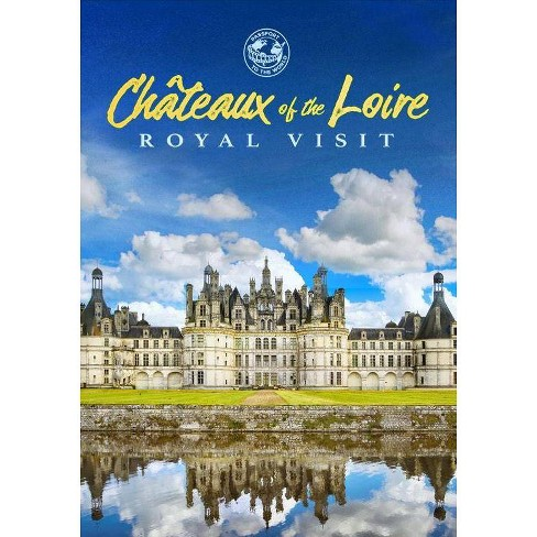 Chateaux Of The Loire: Royal Visit (DVD) - image 1 of 1