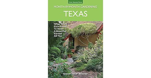 Texas Month-by-Month Gardening : What to Do Each Month to Have a Beautiful Garden All Year (Paperback) - image 1 of 1