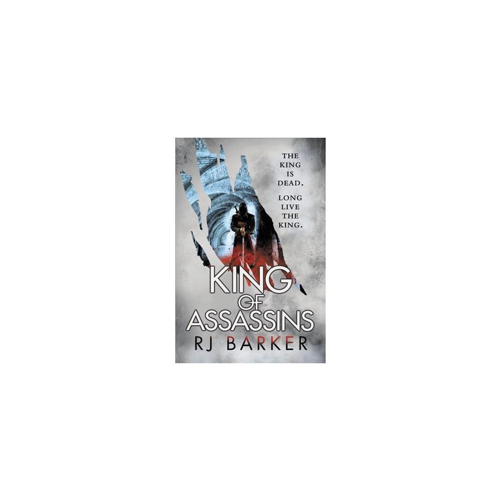 King of Assassins - (Wounded Kingdom Trilogy) by R. J. Barker (Paperback)