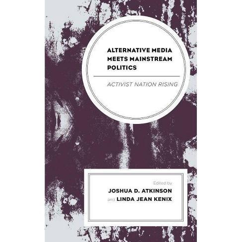 Alternative Media Meets Mainstream Politics - (Lexington Studies in Political Communication) (Hardcover) - image 1 of 1