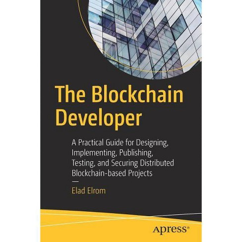 The Blockchain Developer - by  Elad Elrom (Paperback) - image 1 of 1