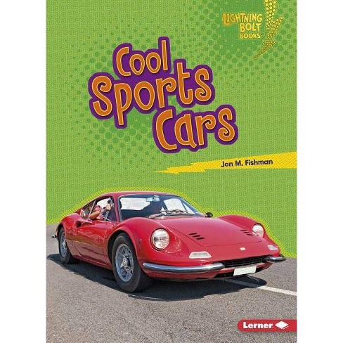 Cool Sports Cars - (Lightning Bolt Books (R) -- Awesome Rides) by  Jon M Fishman (Paperback) - image 1 of 1