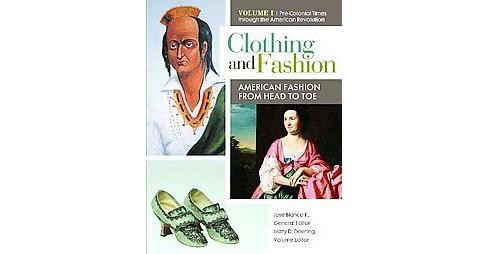 Clothing and Fashion : American Fashion from Head to Toe (Hardcover) - image 1 of 1