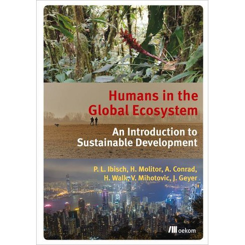 Humans in the Global Ecosystem - by  Pierre Ibisch (Paperback) - image 1 of 1