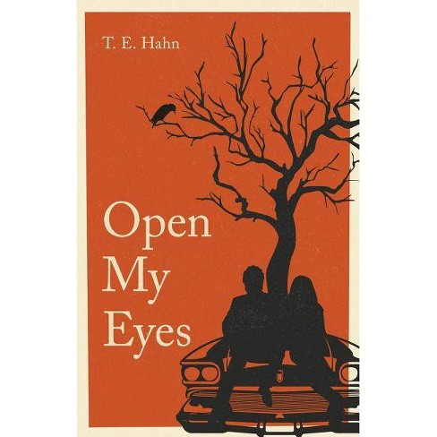 Open My Eyes - by  T E Hahn (Paperback) - image 1 of 1