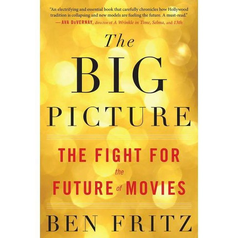 The Big Picture - by  Ben Fritz (Paperback) - image 1 of 1