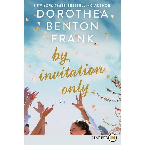 By Invitation Only - Large Print by  Dorothea Benton Frank (Paperback) - image 1 of 1