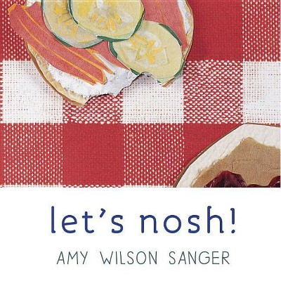 Let's Nosh! - (World Snacks) by  Amy Wilson Sanger (Board Book)