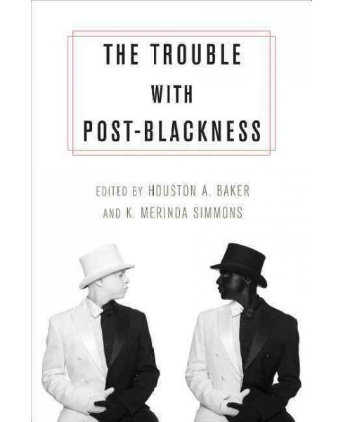 Trouble With Post-Blackness (Reprint) (Paperback) - image 1 of 1