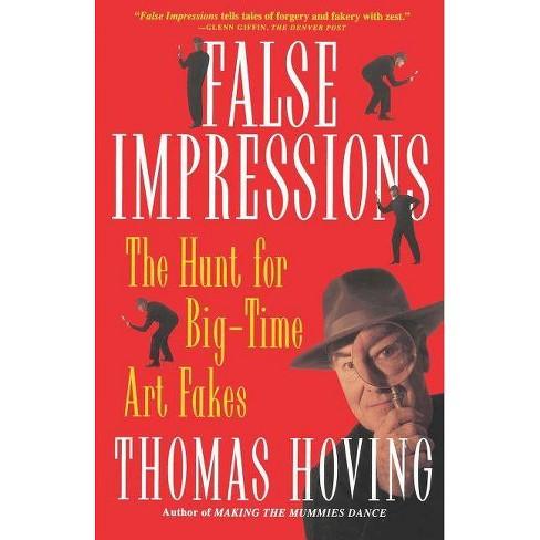 False Impressions - by  Thomas Hoving (Paperback) - image 1 of 1
