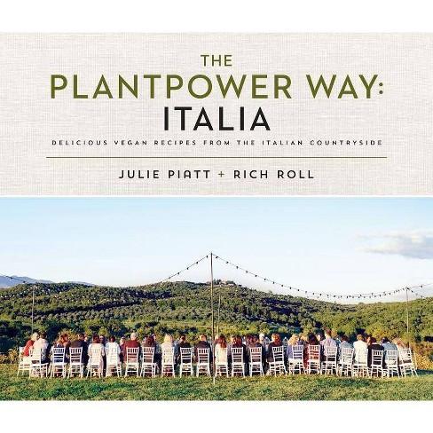 The Plantpower Way: Italia - by  Rich Roll & Julie Piatt (Hardcover) - image 1 of 1