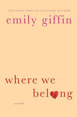 Where We Belong (Reprint) (Paperback) by Emily Giffin