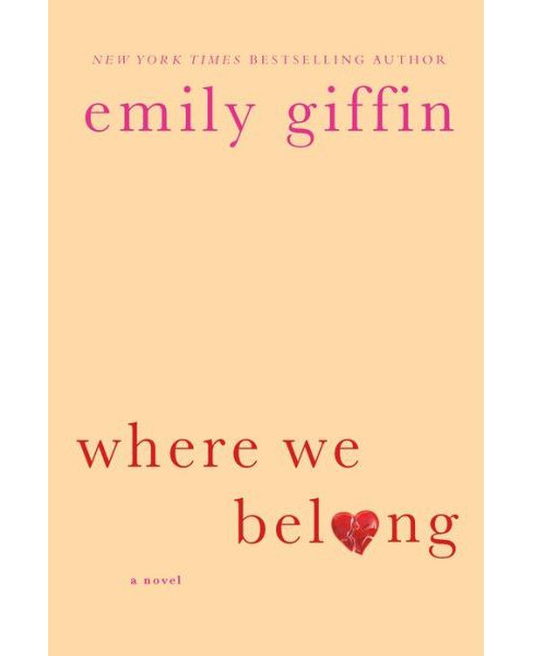 Where We Belong (Reprint) (Paperback) by Emily Giffin - image 1 of 1