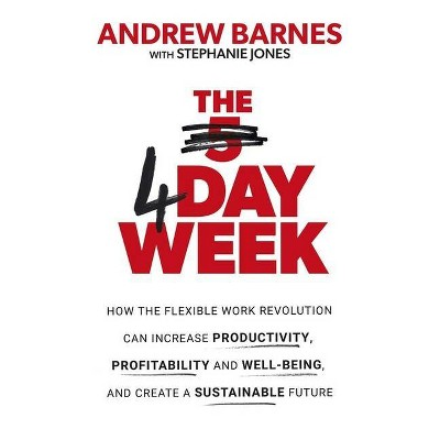 The 4 Day Week - by  Andrew Barnes (Paperback)