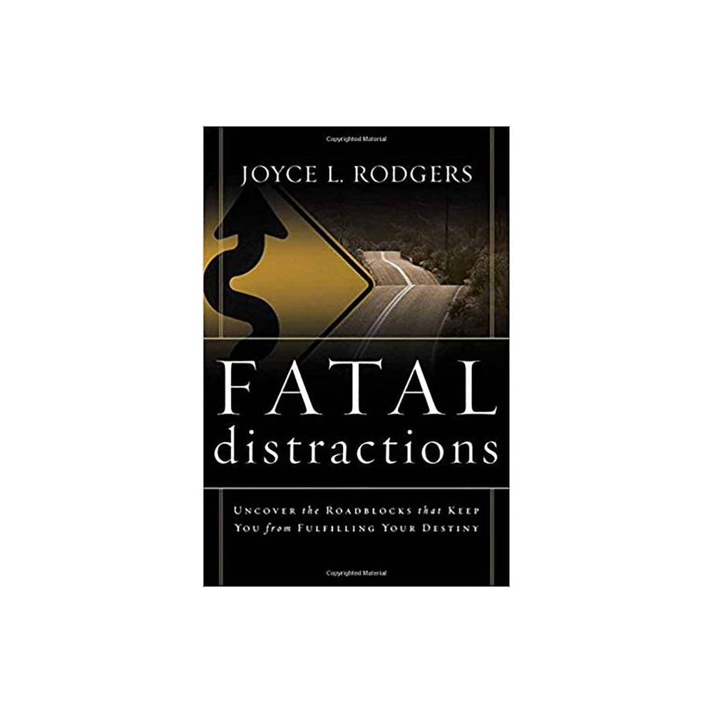 Fatal Distractions By Joyce L Rodgers Paperback