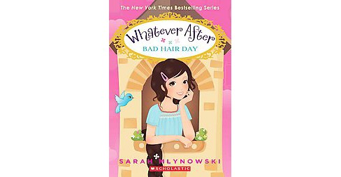 Bad Hair Day ( Whatever After) (Reprint) (Paperback) by Sarah Mlynowski - image 1 of 1