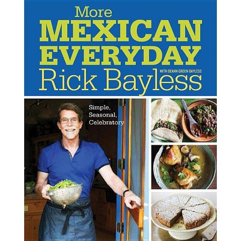 More Mexican Everyday - by  Rick Bayless (Hardcover) - image 1 of 1