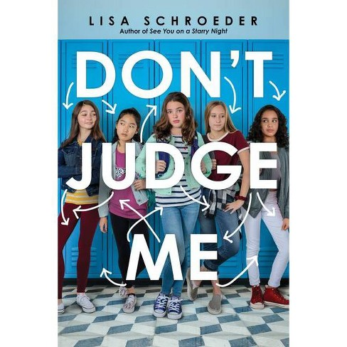 Don't Judge Me - by  Lisa Schroeder (Hardcover) - image 1 of 1