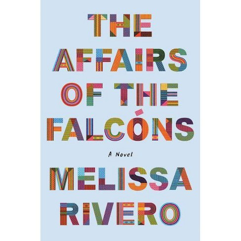 The Affairs of the Falcóns - by  Melissa Rivero (Hardcover) - image 1 of 1
