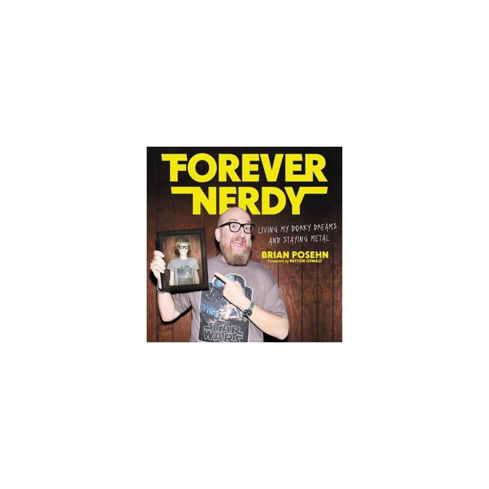 Forever Nerdy : Living My Dorky Dreams and Staying Metal: Library Edition - Unabridged by Brian Posehn