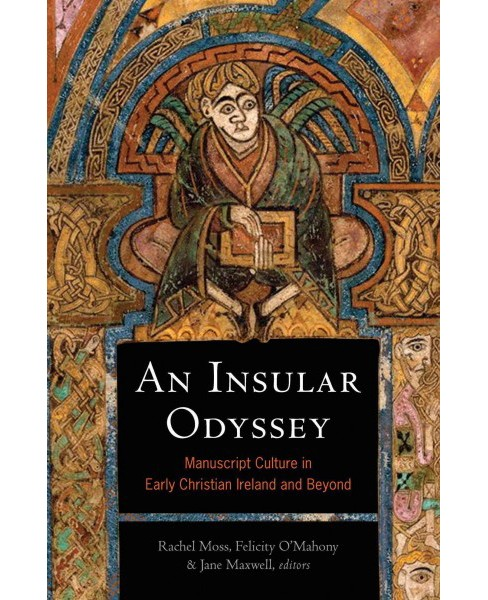 Insular Odyssey : Manuscript Culture in Early Christian Ireland and Beyond (Hardcover) - image 1 of 1