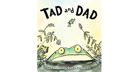 Tad and Dad (School And Library) (David Ezra Stein) - image 1 of 1