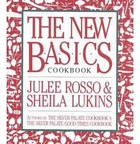 New Basics Cookbook (Paperback) (Julee Rosso & Sheila Lukins) - image 1 of 1