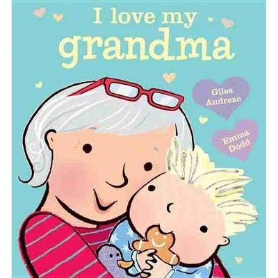 I Love My Grandma (Board Book)(Giles Andreae)