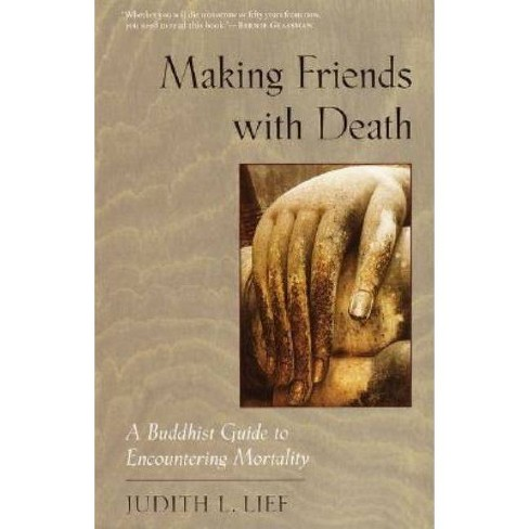 Making Friends with Death - by  Judith L Lief (Paperback) - image 1 of 1