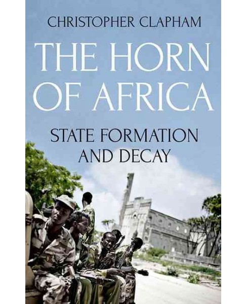 Horn of Africa : State Formation and Decay (Paperback) (Christopher Clapham) - image 1 of 1