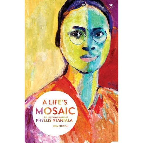 A Life's Mosaic - 2 Edition by  Phyllis Ntantala (Paperback) - image 1 of 1