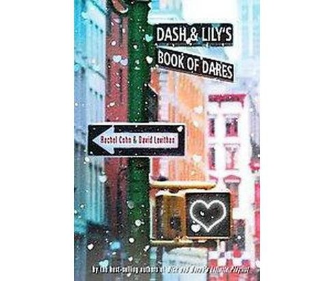 Dash & Lily's Book of Dares (Paperback) (Rachel Cohn & David Levithan) - image 1 of 1