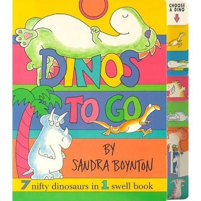 Dinos to Go - by Sandra Boynton (Board_book)