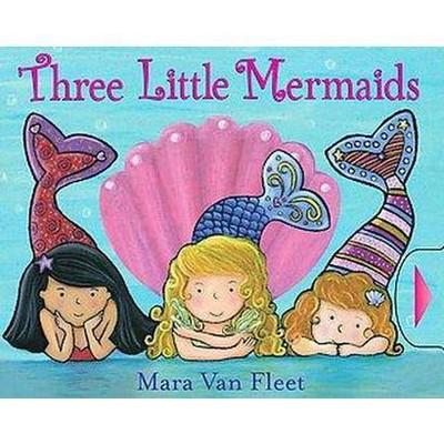 Three Little Mermaids (Board)by Mara Van Fleet