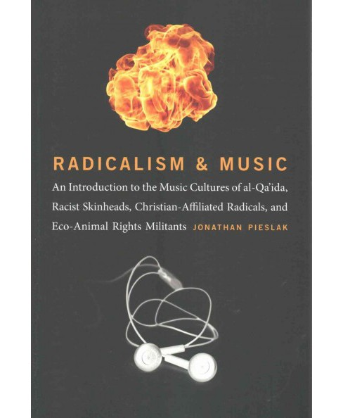 Radicalism and Music : An Introduction to the Music Cultures of Al-qa'ida, Racist Skinheads, - image 1 of 1