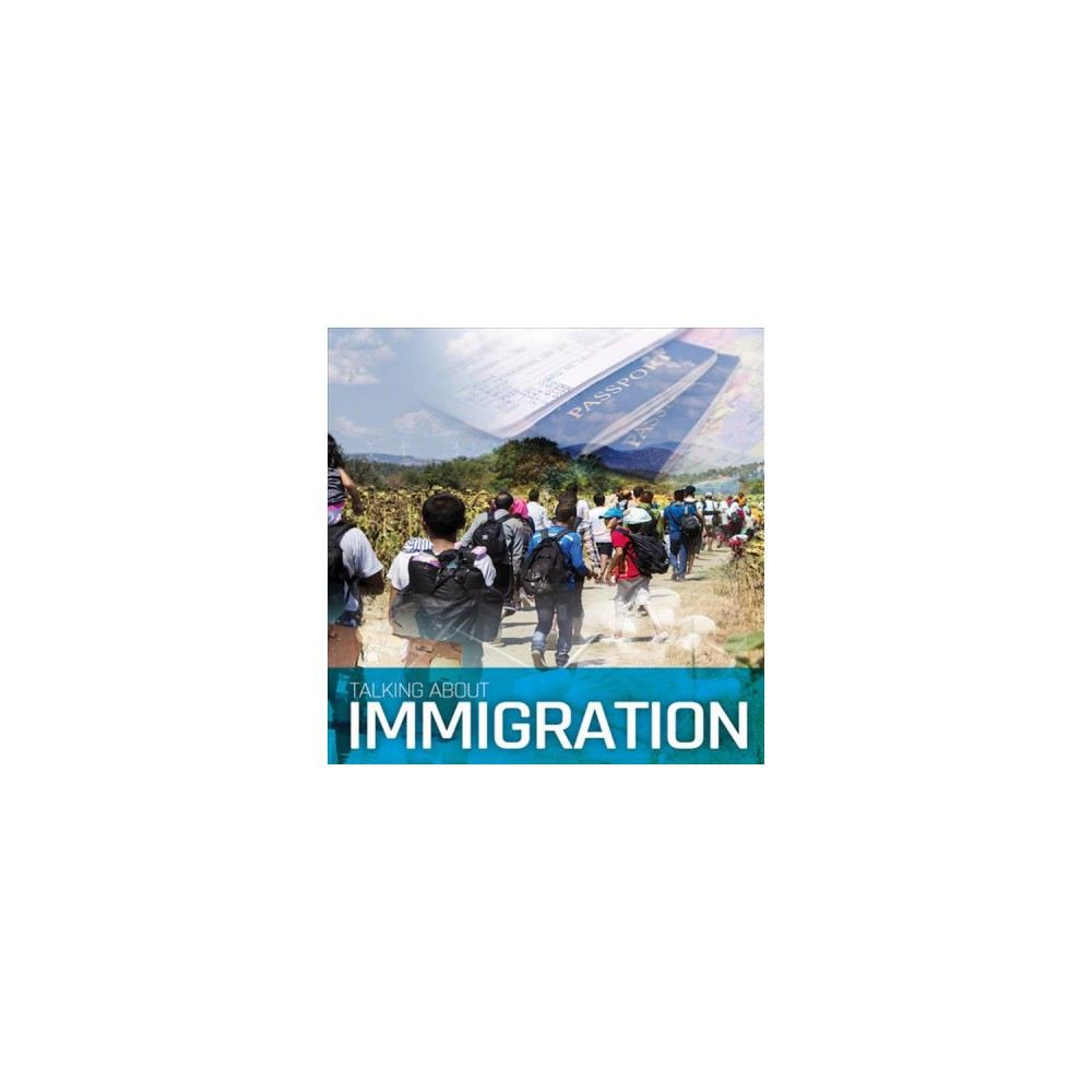 Talking About Immigration - by Sarah Levante (Hardcover)
