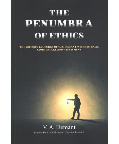 Penumbra of Ethics : The Gifford Lectures of V. A. Demant With Critical Commentary and Assessment - image 1 of 1