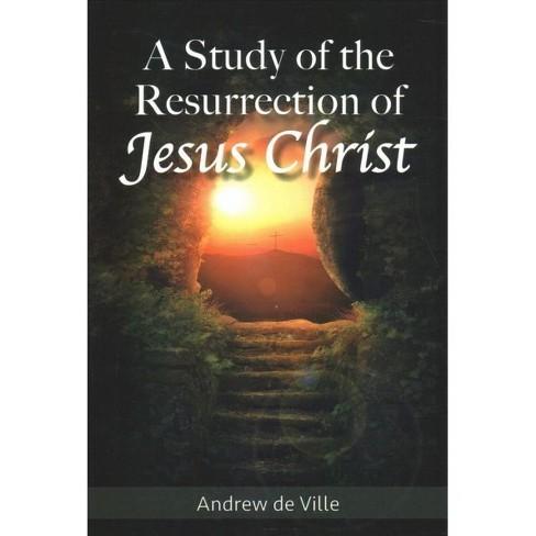 Study Of The Resurrection Of Jesus Christ By Andrew De Ville