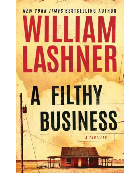 Filthy Business -  by William Lashner (Paperback) - image 1 of 1