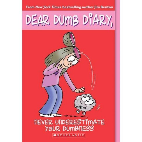 Never Underestimate Your Dumbness - (Dear Dumb Diary) by  Jim Kelly Benton (Hardcover) - image 1 of 1