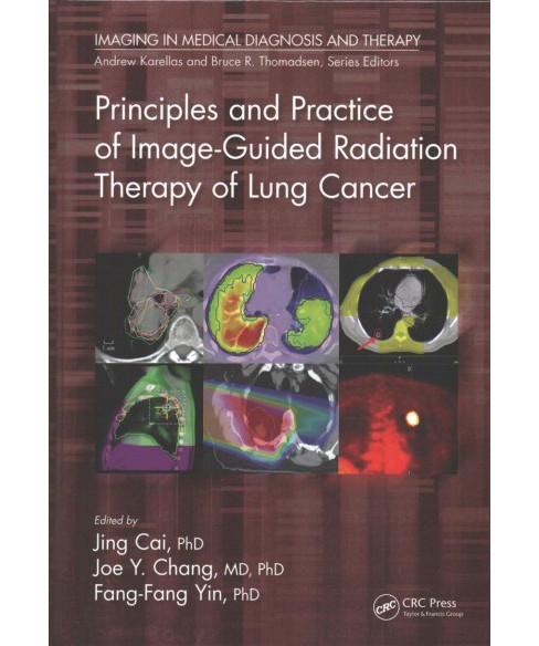 Principles and Practice of Image-Guided Radiation Therapy of Lung Cancer (Hardcover) - image 1 of 1