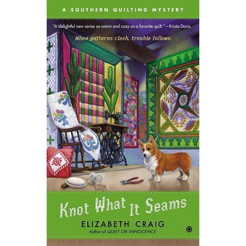 Knot What It Seams - (Southern Quilting Mystery) by  Elizabeth Craig (Paperback) - image 1 of 1