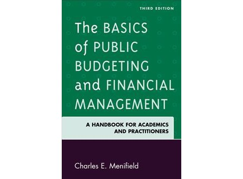 Basics of Public Budgeting and Financial Management : A Handbook for Academics and Practitioners - image 1 of 1