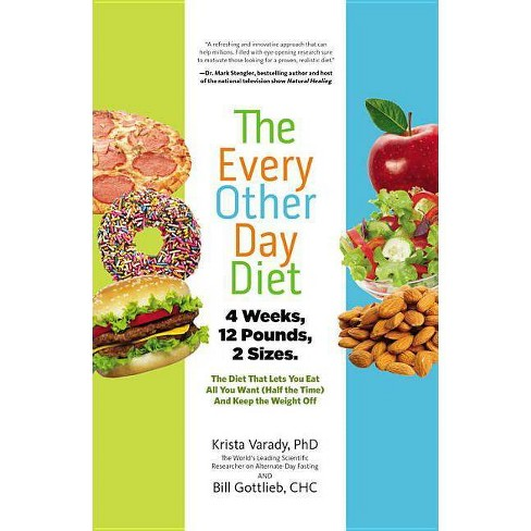 The Every-Other-Day Diet - by  Krista Varady (Hardcover) - image 1 of 1