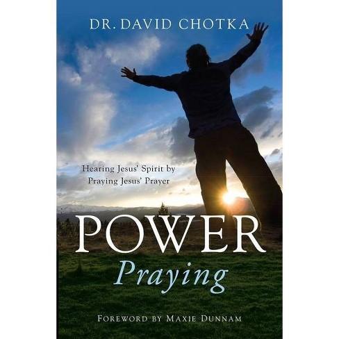 Power Praying - by  David Chotka (Paperback) - image 1 of 1