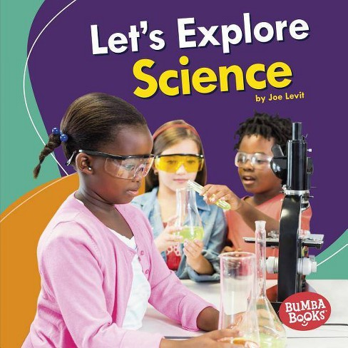 Let's Explore Science - (Bumba Books (R) -- A First Look at Stem) by  Joe Levit (Hardcover) - image 1 of 1